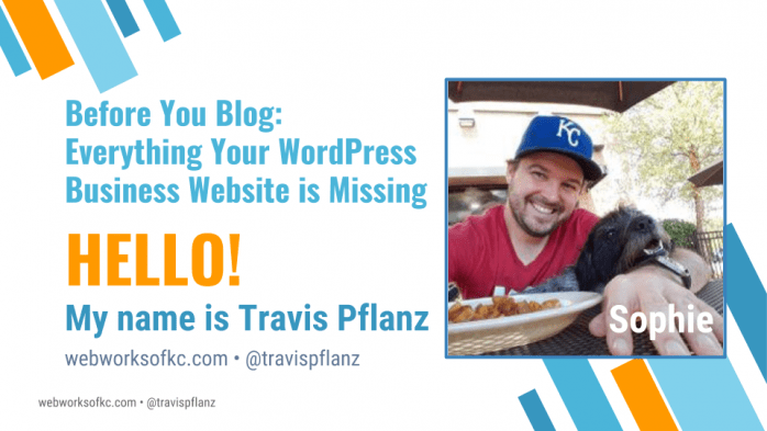 Everything Your WordPress Business Website is Missing - Travis Pflanz